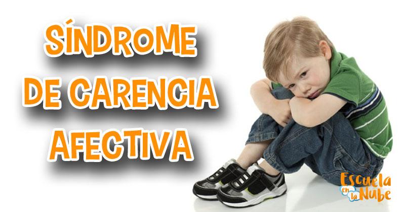 síndrome de carencia afectiva, trastorno afectivo en niños