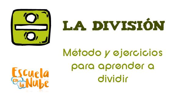 Método educativo para aprender a dividir. División ejercicios