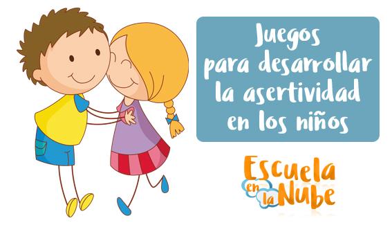 Asertividad Infantil 3 Juegos Para Desarrollar La Asertividad En
