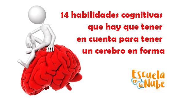Habilidades cognitivas básicas para mantener en forma el cerebro