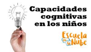 Capacidades cognitivas en los niños