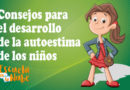 Consejos para el desarrollo de la autoestima en niños