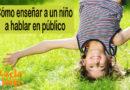 Cómo enseñar a un niño a hablar en público