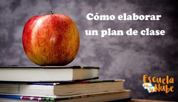 Cómo elaborar un plan de clase para los docentes