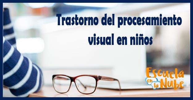 trastorno del procesamiento visual