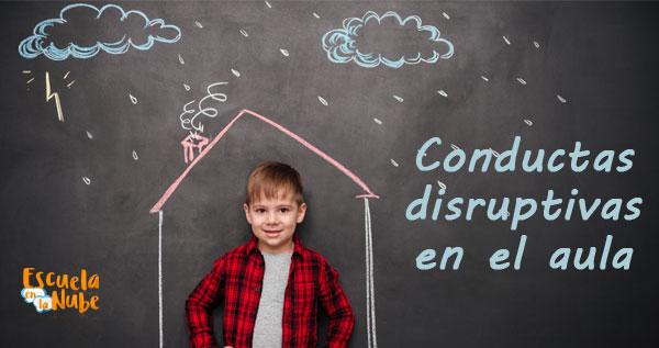 Conductas disruptivas en el aula