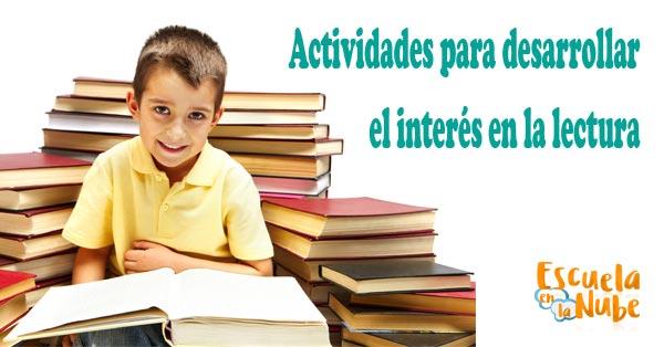Actividades para desarrollar el interés en la lectura
