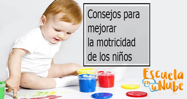 Psicomotricidad infantil: Consejos útiles para mejorarla