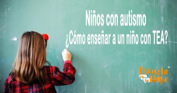 Niños Con Autismo Cómo Enseñar A Un Niño Con Tea