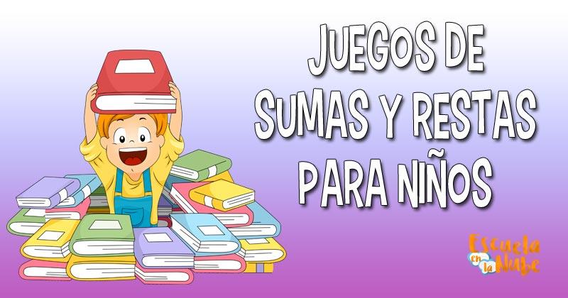 Juegos de sumas y restas para niños de primaria